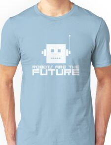 Robots Are The Future Unisex T-Shirt