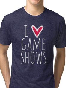 I Love Game Shows Tri-blend T-Shirt
