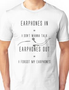 Funny Music Earphones Quote Unisex T-Shirt