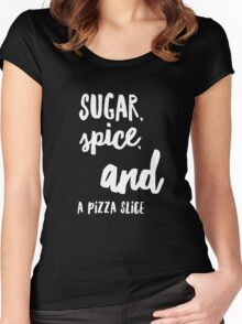 Sugar Spice and a Pizza Slice - Funny Food  Women's Fitted Scoop T-Shirt
