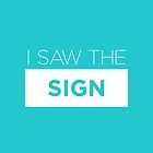 I Saw The Sign by Redel Bautista