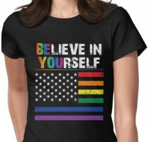 Believe in yourself T-shirt Womens Fitted T-Shirt