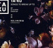Ta-Ku - Songs To Break Up To Sticker