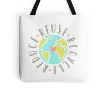 Reduce, reuse, recycle Tote Bag