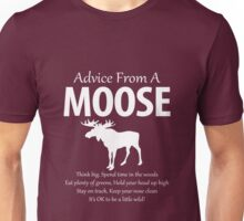 Advice From A Moose Unisex T-Shirt