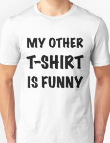My Other T-Shirt is Funny T-Shirt