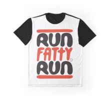 Run Fatty! Graphic T-Shirt
