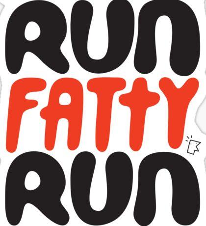 Run Fatty! Sticker