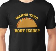 Wanna Taco 'Bout Jesus - Funny Christian Witnessing Unisex T-Shirt