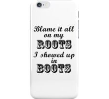 Blame It All On My Roots iPhone Case/Skin