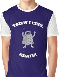 Feel Grate! Graphic T-Shirt