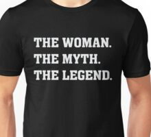 The Woman The Myth The Legend  Unisex T-Shirt