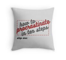 how to procrastinate Throw Pillow