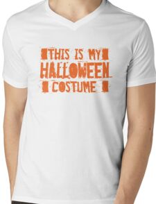 This is my Halloween costume - Funny Halloween  Mens V-Neck T-Shirt
