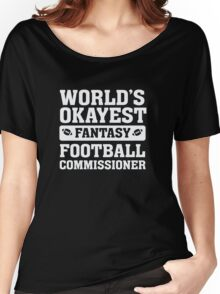 World's Okayest Fantasy Football Commissioner Funny Women's Relaxed Fit T-Shirt