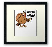 Thanksgiving Turkey Lives Matter Turkey Trot Framed Print