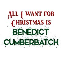 All I want for Christmas is Benedict Cumberbatch Photographic Print
