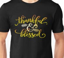Thanksgiving - I am Thankful & Blessed   Unisex T-Shirt