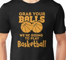 Grab Your Balls - Basketball Unisex T-Shirt