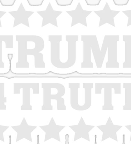 Trump 4 for Truth Election T Shirt - Trump for President  Sticker