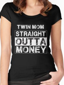 Twin Mom Straight Outta Money - Proud Parent of Twins  Women's Fitted Scoop T-Shirt