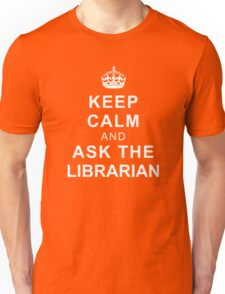 Keep Calm and Ask the Librarian Unisex T-Shirt