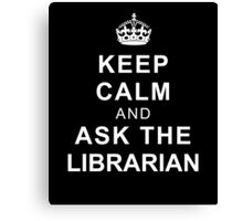 Keep Calm and Ask the Librarian Canvas Print