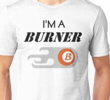 I'M A BURNER Unisex T-Shirt