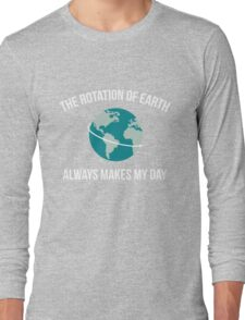 The Rotation of Earth Long Sleeve T-Shirt