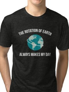 The Rotation of Earth Tri-blend T-Shirt