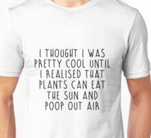 Plants can eat the sun Unisex T-Shirt