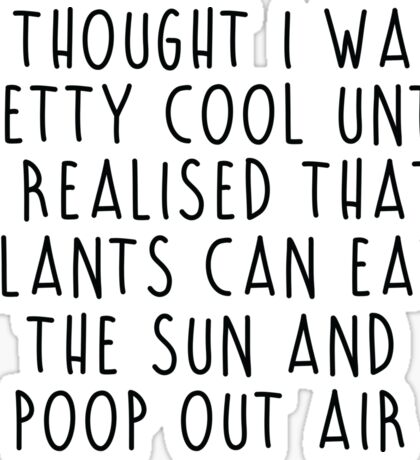Plants can eat the sun Sticker