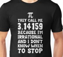 They call me Pi Unisex T-Shirt
