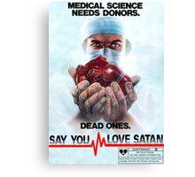 Say You Love Satan 80s Horror Podcast - Medical Murder Canvas Print