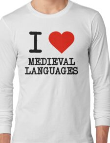 I Love Medieval Languages Long Sleeve T-Shirt