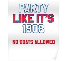 Party Like It's 1908 No Goats Allowed Shirt Poster