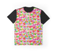 Happiness Is A Choice We Make Graphic T-Shirt