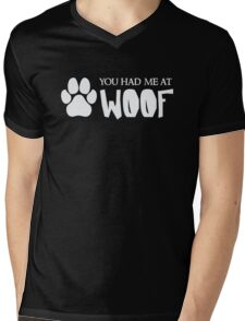 You Had Me At Woof - Funny Dog Puppy Pet Animal Lover Mens V-Neck T-Shirt