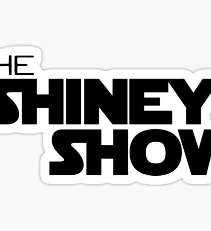 The shiney show Sticker