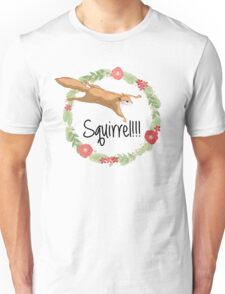 Squirrel!!! Unisex T-Shirt