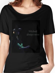wicked always wins Women's Relaxed Fit T-Shirt