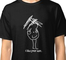 I like your hair (in white for dark colours). Classic T-Shirt