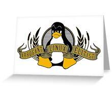 Arrogant Linux Elitist Greeting Card