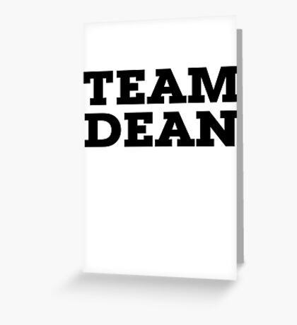 Team Dean Greeting Card