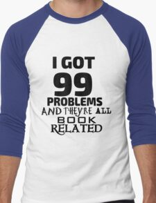 99 Problems Men's Baseball ¾ T-Shirt