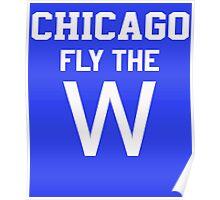 Chicago Fly The W Baseball Flag T Shirt Poster
