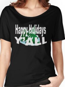 Happy Holidays Yall Women's Relaxed Fit T-Shirt