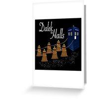 A Dalek Christmas - Dalek the Halls Greeting Card