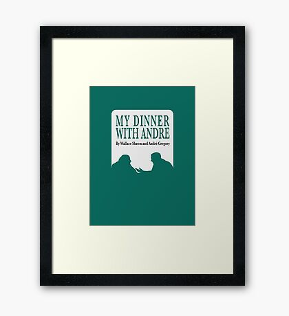 My Dinner with Andre Framed Print