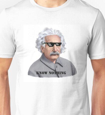 Albert Einstein KNOW NOTHING Unisex T-Shirt
